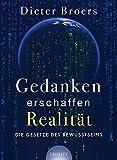 Gedanken erschaffen Realität: Die Gesetze des Bewusstseins (Lumira live)