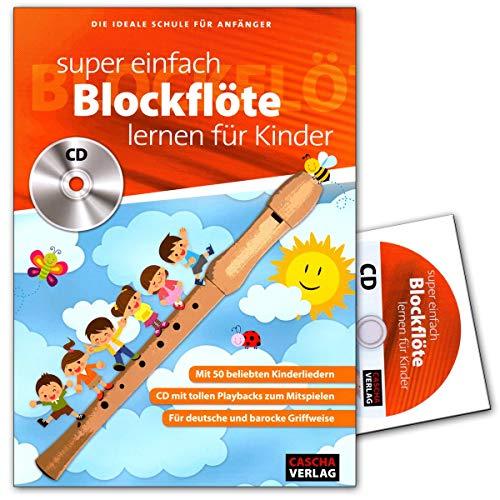 Super einfach Blockflöte lernen für Kinder - ideale Schule für Anfänger - Blockflötenschule mit CD - Cascha Verlag HH1033 4026929918642