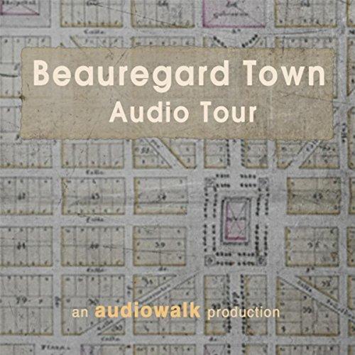 Beauregard Town Audio Tour