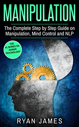 manipulation-the-complete-step-by-step-guide-on-manipulation-mind-control-and-nlp-manipulation-serie