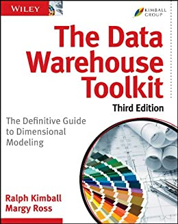 The Data Warehouse Toolkit: The Definitive Guide to Dimensional Modeling by [Kimball, Ralph, Ross, Margy]