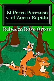 El Perro Perezoso y el Zorro Rapido: Una Aventura del Laberinto de la Acción en Color Todo-cromático (Spanish Edition) by [Orton, Rebecca]