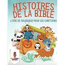 Histoires de la Bible : Livre de Coloriage pour les Chrétiens