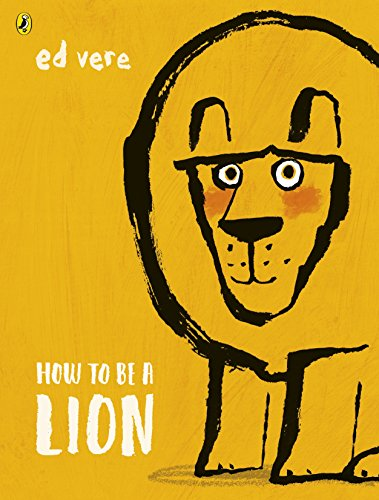 How to be a Lion (Bucket Giant)