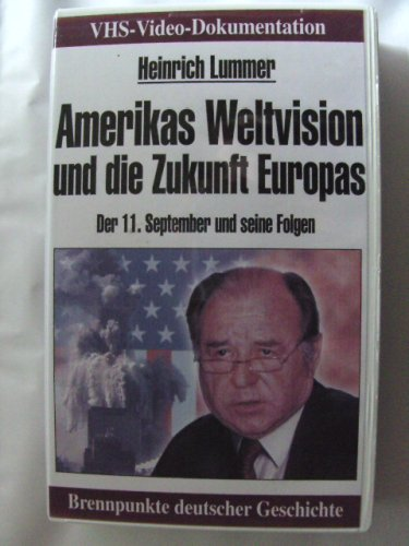 Brennpunkte deutscher Geschichte - Amerikas Weltvision und die Zukunft Europas - Der 11. September und seine Folgen - Heinrich Lummer - VHS-Video-Dokumentation