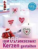 Die 100 schönsten Kerzen gestalten