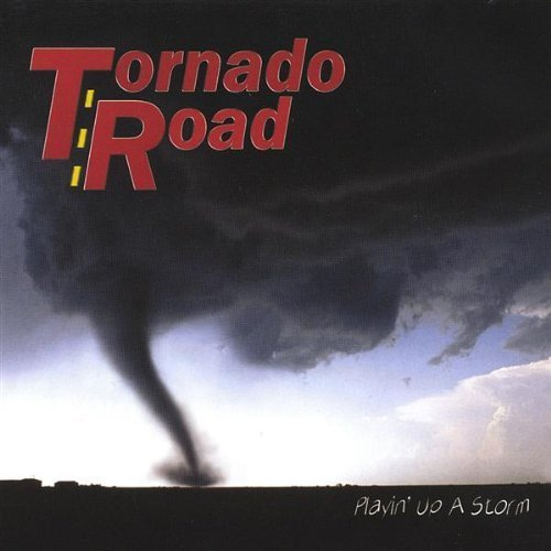 Playin' Up a Storm by Tornado Road (2004-01-20)