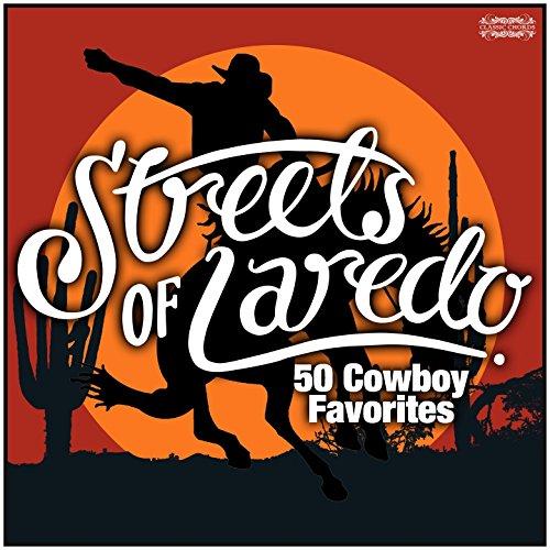 ... Streets of Laredo - 50 Cowboy .