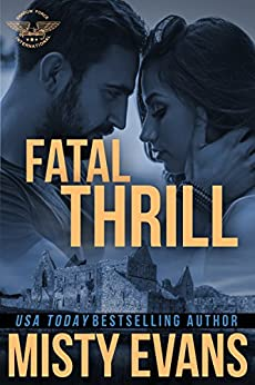 Fatal Thrill: SEALs of Shadow Force, Book 6 (SEALs of Shadow Force Romantic Suspense Series) by [Evans, Misty]
