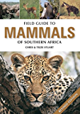 Field Guide to Mammals of Southern Africa (Field Guide To... (Struik Publishers))