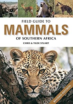 Field Guide to Mammals of Southern Africa (Field Guide To... (Struik Publishers)) by [Stuart, Chris, Stuart, Tilde]