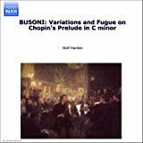 Busoni, F.: Piano Music, Vol. 2 (Harden) - Bach - Chaccone / Variations And Fugue On Chopin's Prelude In C Minor