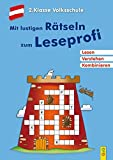 Mit lustigen Rätseln zum Leseprofi - 2. Klasse Volksschule: Lesen. Verstehen. Kombinieren.