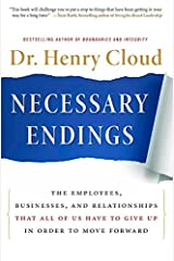 Necessary Endings: The Employees, Businesses, and Relationships That All of Us Have to Give Up in Order to Move Forward Hardcover