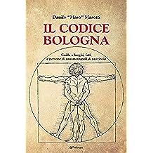 Il codice Bologna (Amo Bologna tascabili)