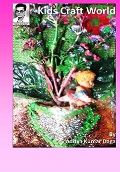 Kids Craft World: Simple imaginations Amazing Creations by [Daga, Aditya]