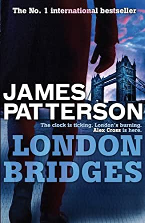 a personal opinion on the novel london bridges by james patterson And the way james patterson's masterclass course has been designed and structured shows that a great deal of thought has been put into giving the best possible opportunity to students, within the limits imposed by the combination of online delivery and the impossibility of giving personal feedback to every student.