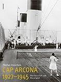 Cap Arcona 1927–1945: Märchenschiff und Massengrab