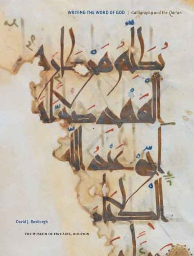 Writing the Word of God: Calligraphy and the Qur'an (Museum of Fine Arts, Houston)