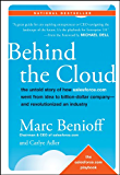Behind the Cloud: The Untold Story of How Salesforce.com Went from Idea to Billion-Dollar Company-and Revolutionized an…