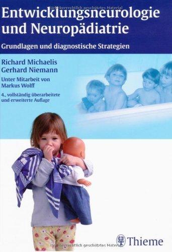 Entwicklungsneurologie und Neuropädiatrie: Grundlagen und diagnostische Strategien von Richard Michaelis (25. August 2010) Gebundene Ausgabe