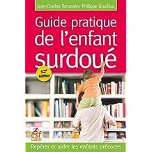 Guide pratique de l'enfant surdoué: Repérer et aider les enfants précoces