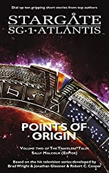 STARGATE SG-1 STARGATE ATLANTIS: Points of Origin - Volume Two of the Travelers' Tales (SGX-03) (STARGATE EXTRA (SGX-03)) (English Edition)