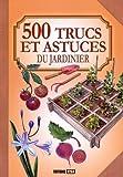 Image de 500 trucs et astuces du jardinier