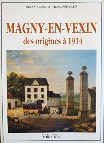Magny-en-Vexin : Des origines à 1914