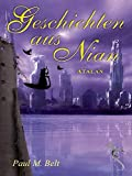 Geschichten aus Nian: Atalan (NIAN-ZYKLUS) von Paul M. Belt