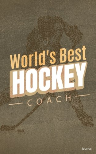 World's Best Hockey Coach Journal: Small Blank Notebook for Hockey Coach Appreciation Gift, Hockey Notebook for Coaches por Blue Heron Books