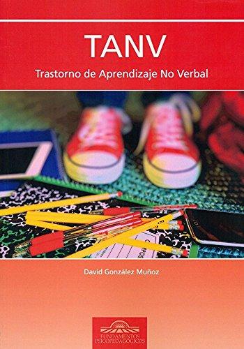TANV. TRASTORNO DE APRENDIZAJE NO VERBAL (Fundamentos Psicopedagógicos) por David González Muñoz