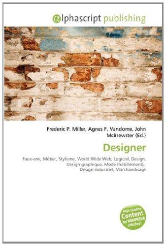 Designer: Faux-ami, Métier, Stylisme, World Wide Web, Logiciel, Design, Design graphique, Mode (habillement), Design industriel, Marchandisage
