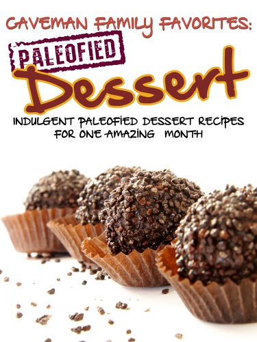 Pearl Dessert (Indulgent Paleofied Dessert Recipes For One Amazing Month (Family Paleo Diet Recipes, Caveman Family Favorite Book 5) (English Edition))