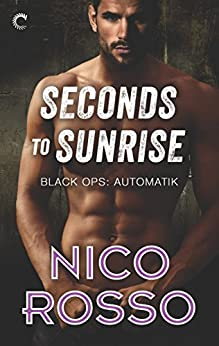 Seconds to Sunrise (Black Ops: Automatik) by [Rosso, Nico]