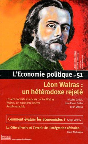 L'Economie politique, N° 51, juillet 2011 : Léon Walras : un hétérodoxe rejeté
