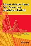 Arbeitsbuch Statistik (Springer-Lehrbuch) - Ludwig Fahrmeir, Rita Künstler, Iris Pigeot, Gerhard Tutz, Angelika Caputo, Stefan Lang