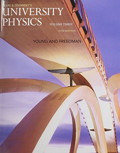 University Physics with Modern Physics, Volume 3 (Chs. 37-44) (14th Edition) by Hugh D. Young (2015-01-10)