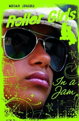 In A Jam (Roller Girls) by Sparks, Megan (2014) Hardcover