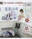La couture créative selon Tilda : 60 sacs & accessoires