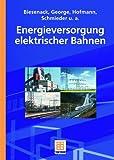 Energieversorgung elektrischer Bahnen - Hartmut Biesenack