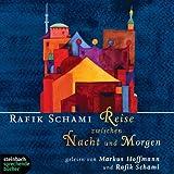 Reise zwischen Nacht und Morgen. Roman. 6 CDs von Rafik Schami