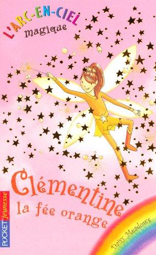 L'arc-en-ciel magique - Les fées du ciel - Tome 2 : Clémentine, le fée orange par Daisy MEADOWS