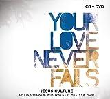 Songtexte von Jesus Culture - Your Love Never Fails