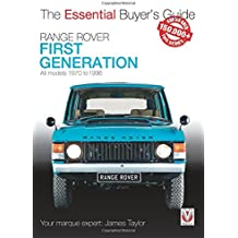 Range Rover - First Generation models 1970 to 1996: The Essential Buyer's Guide