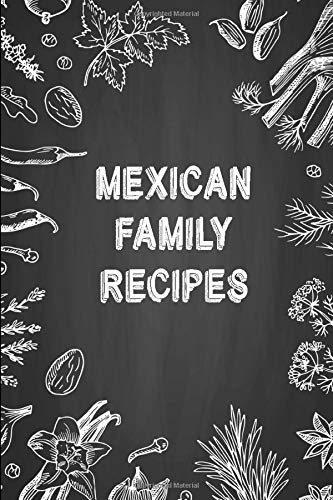 Mexican Family Recipes: A Cookbook Journal