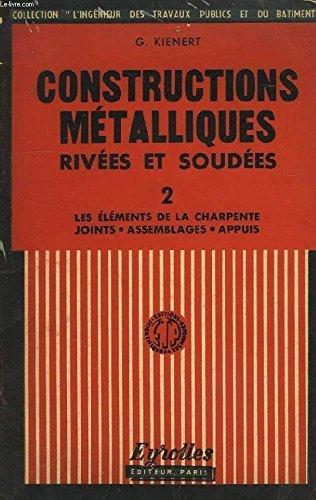 Constructions métalliques rivées et soudées : Par Georges Kienert. 6e édition