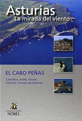 Asturias, la mirada del viento. El Cabo Peñas (Asturias Mirada Del Viento) por Vv.Aa