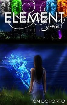 Element, Part 1 (The Natalie Vega Saga) by [Doporto, CM]