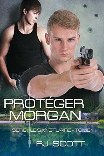 Protéger Morgan (Le Sanctuaire t. 1) par RJ Scott
